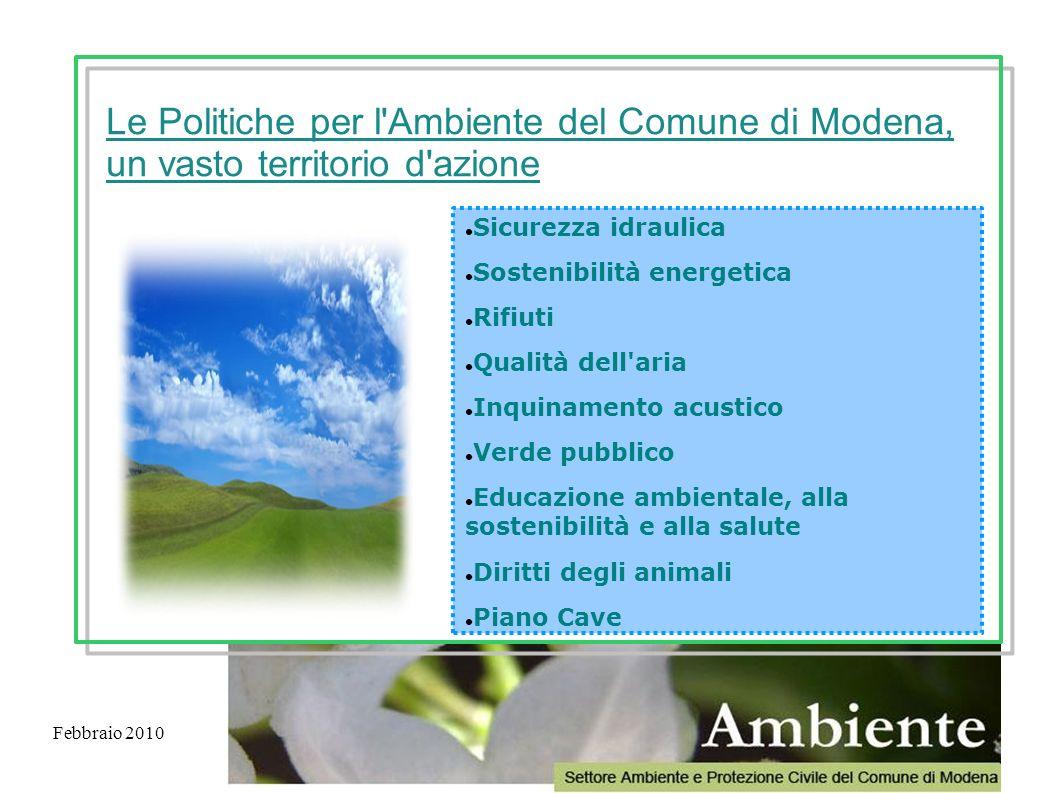 Febbraio 2010 Sicurezza idraulica Sostenibilità energetica Rifiuti Qualità dell'aria Inquinamento acustico Verde pubblico Educazione ambientale, alla