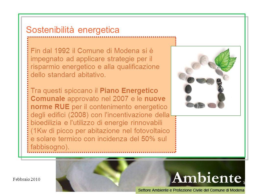 Febbraio 2010 Fin dal 1992 il Comune di Modena si è impegnato ad applicare strategie per il risparmio energetico e alla qualificazione dello standard