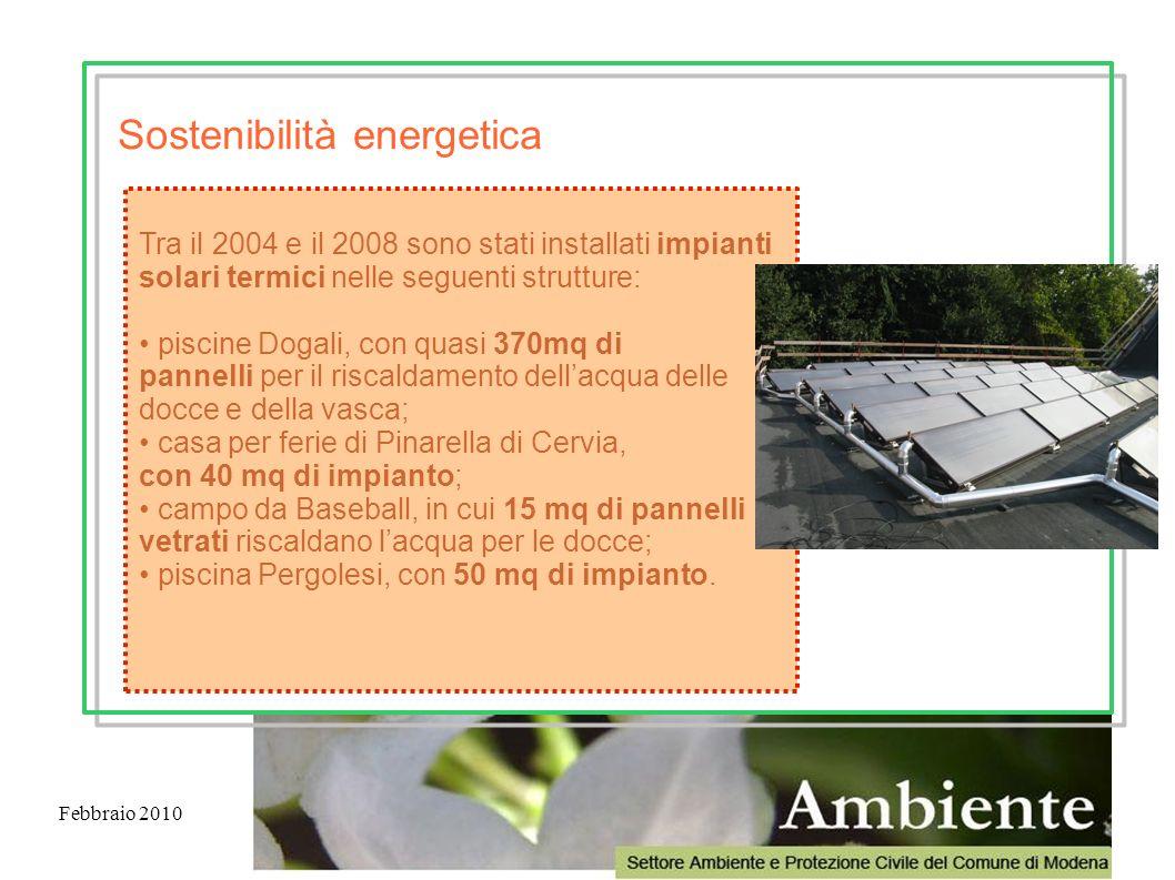 Febbraio 2010 Tra il 2004 e il 2008 sono stati installati impianti solari termici nelle seguenti strutture: piscine Dogali, con quasi 370mq di pannell