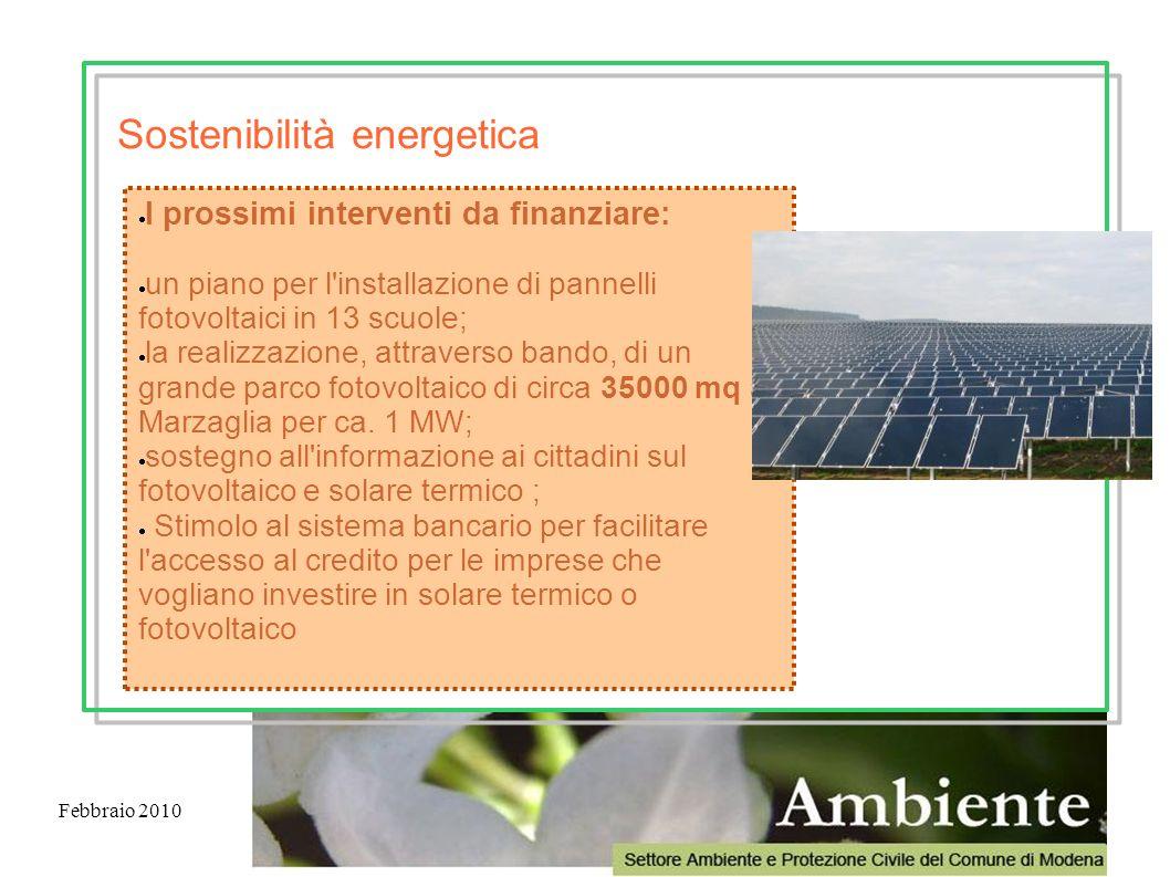 Febbraio 2010 I prossimi interventi da finanziare: un piano per l'installazione di pannelli fotovoltaici in 13 scuole; la realizzazione, attraverso ba