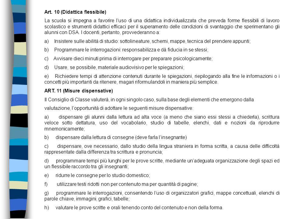Art. 10 (Didattica flessibile) La scuola si impegna a favorire luso di una didattica individualizzata che preveda forme flessibili di lavoro scolastic