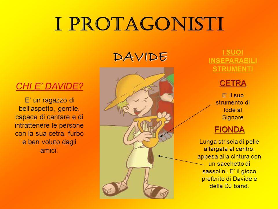 DAVIDE I PROTAGONISTI FIONDA Lunga striscia di pelle allargata al centro, appesa alla cintura con un sacchetto di sassolini.