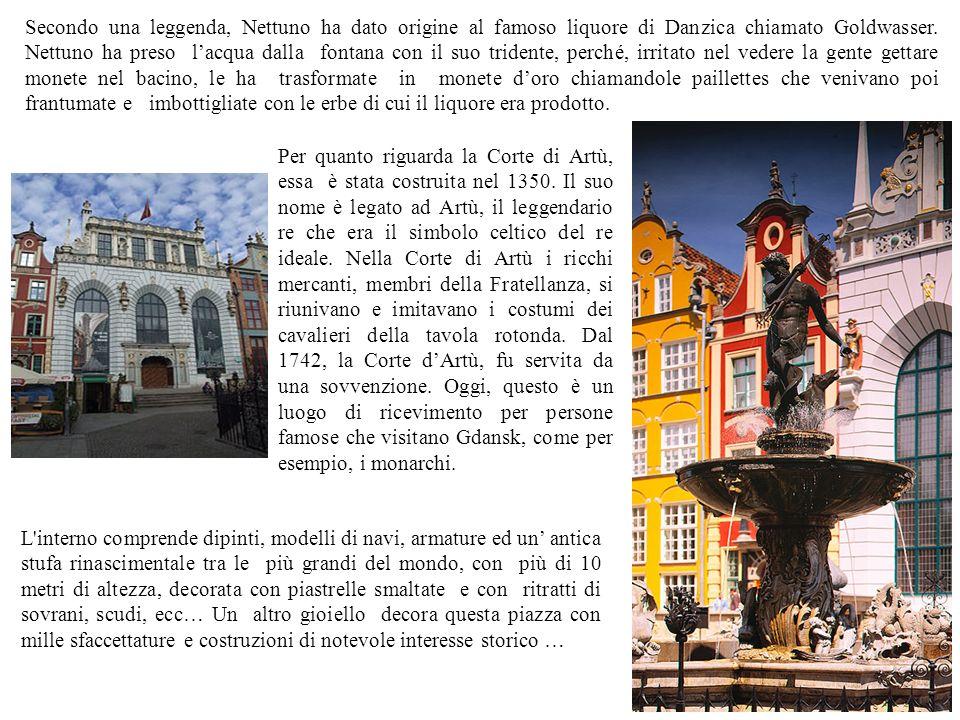 Secondo una leggenda, Nettuno ha dato origine al famoso liquore di Danzica chiamato Goldwasser. Nettuno ha preso lacqua dalla fontana con il suo tride