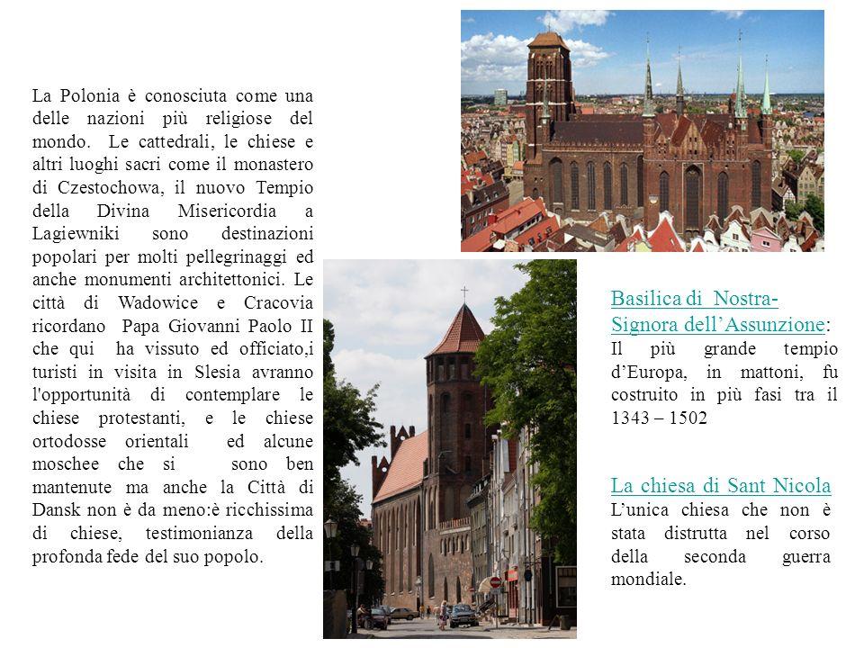 Basilica di Nostra- Signora dellAssunzione: Il più grande tempio dEuropa, in mattoni, fu costruito in più fasi tra il 1343 – 1502 La Polonia è conosci