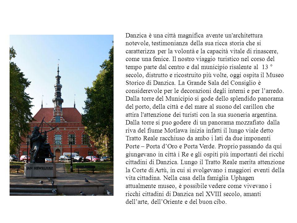 Danzica è una città magnifica avente un'architettura notevole, testimonianza della sua ricca storia che si caratterizza per la volontà e la capacità v