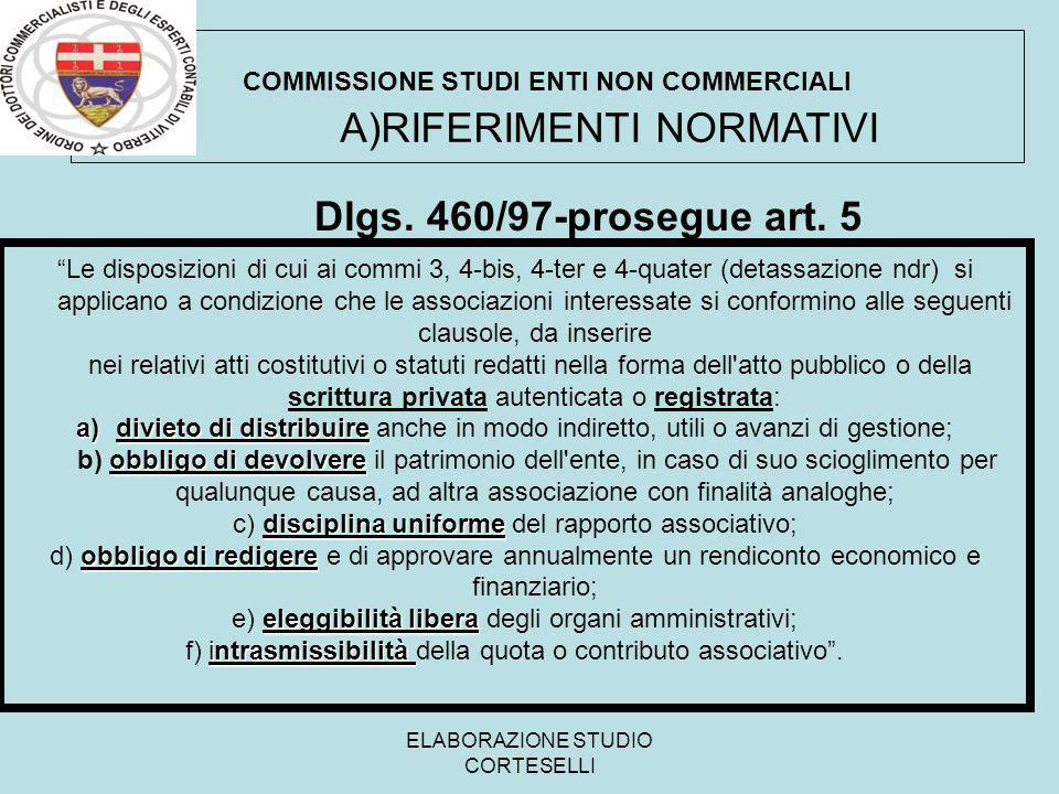 ELABORAZIONE STUDIO CORTESELLI COMMISSIONE STUDI ENTI NON COMMERCIALI Dlgs. 460/97-prosegue art. 5 Le disposizioni di cui ai commi 3, 4-bis, 4-ter e 4