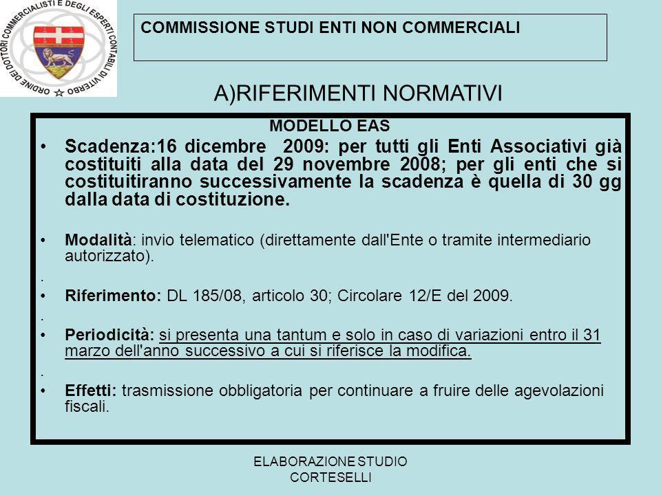 ELABORAZIONE STUDIO CORTESELLI MODELLO EAS Scadenza:16 dicembre 2009: per tutti gli Enti Associativi già costituiti alla data del 29 novembre 2008; pe