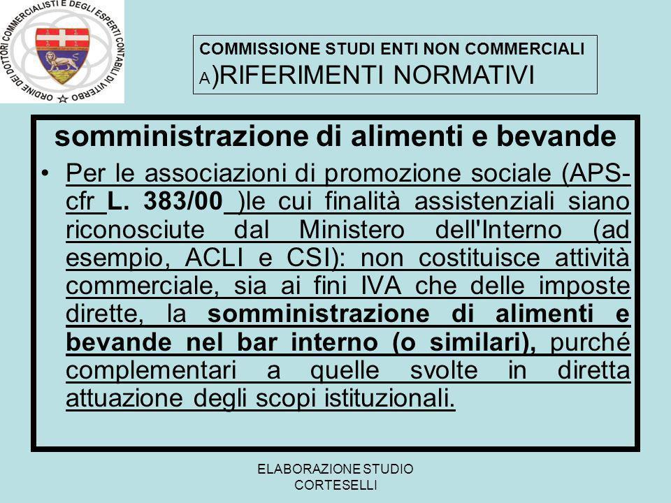 ELABORAZIONE STUDIO CORTESELLI somministrazione di alimenti e bevande Per le associazioni di promozione sociale (APS- cfr L. 383/00 )le cui finalità a