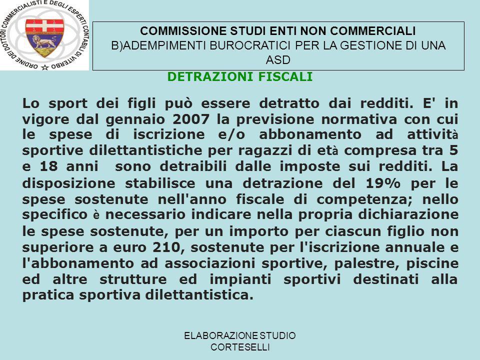 ELABORAZIONE STUDIO CORTESELLI DETRAZIONI FISCALI Lo sport dei figli può essere detratto dai redditi. E' in vigore dal gennaio 2007 la previsione norm