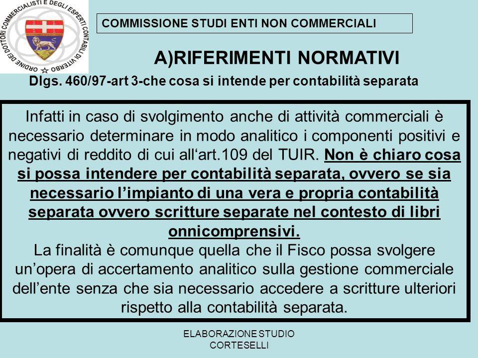 ELABORAZIONE STUDIO CORTESELLI A )RIFERIMENTI NORMATIVI COMMISSIONE STUDI ENTI NON COMMERCIALI Dlgs.