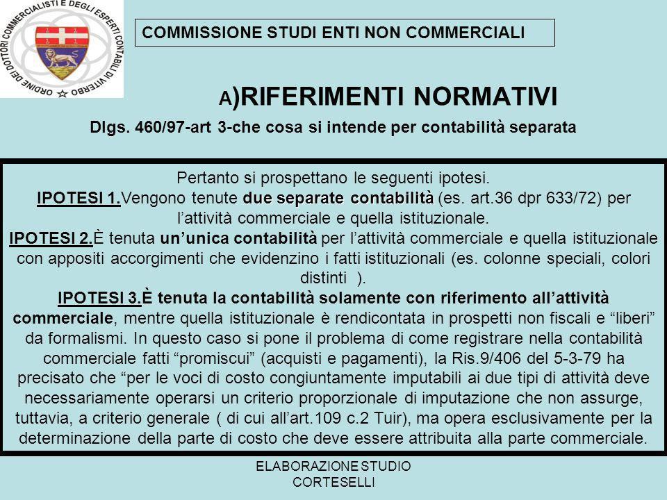 ELABORAZIONE STUDIO CORTESELLI A )RIFERIMENTI NORMATIVI COMMISSIONE STUDI ENTI NON COMMERCIALI Dlgs. 460/97-art 3-che cosa si intende per contabilità