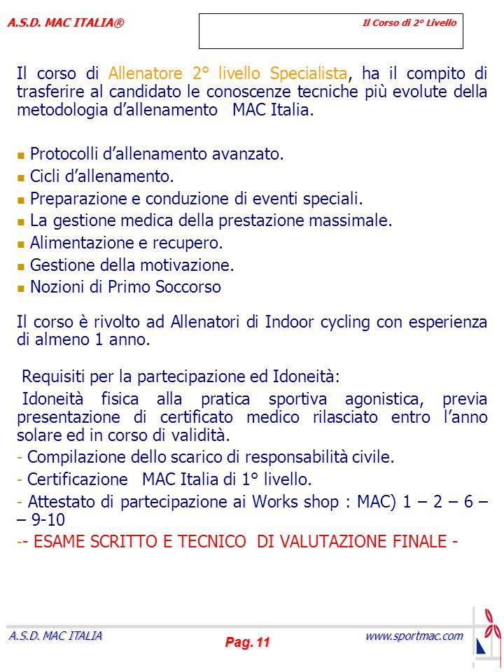 Pag. 11 www.sportmac.com A.S.D. MAC ITALIA A.S.D. MAC ITALIA® Il Corso di 2° Livello Il corso di Allenatore 2° livello Specialista, ha il compito di t