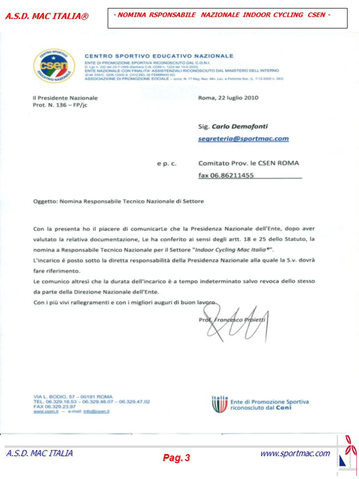 Pag. 3 www.sportmac.com A.S.D. MAC ITALIA A.S.D. MAC ITALIA® - NOMINA RSPONSABILE NAZIONALE INDOOR CYCLING CSEN -