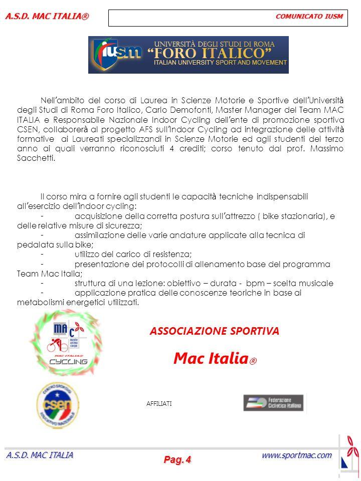 Pag. 4 www.sportmac.com A.S.D. MAC ITALIA A.S.D. MAC ITALIA® COMUNICATO IUSM Nell ambito del corso di Laurea in Scienze Motorie e Sportive dell Univer