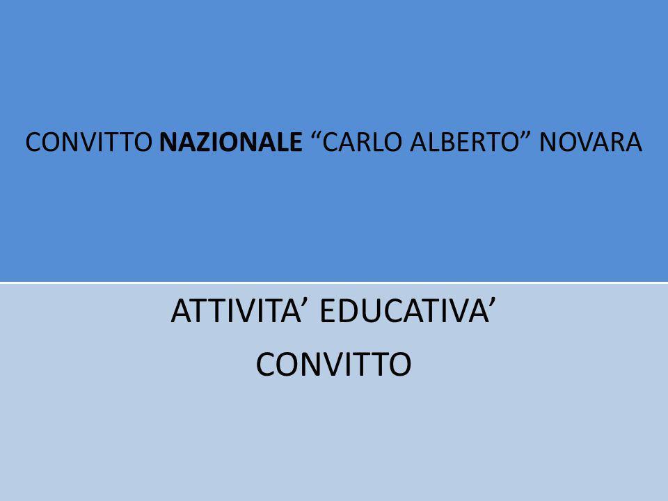 CONVITTO NAZIONALE CARLO ALBERTO NOVARA ATTIVITA EDUCATIVA CONVITTO