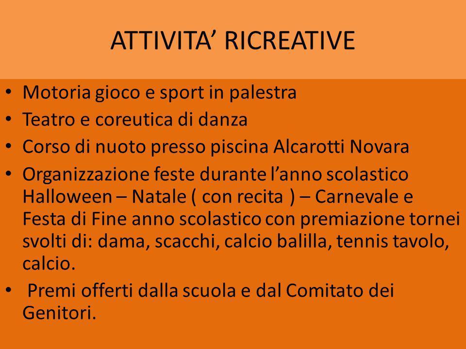 ATTIVITA RICREATIVE Motoria gioco e sport in palestra Teatro e coreutica di danza Corso di nuoto presso piscina Alcarotti Novara Organizzazione feste