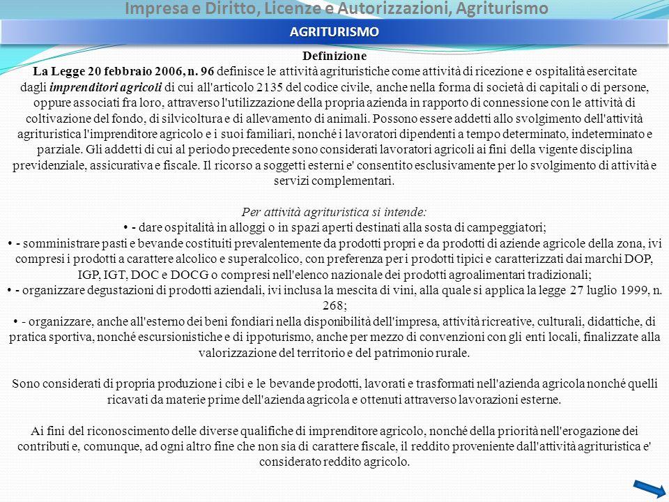 Impresa e Diritto, Licenze e Autorizzazioni, Agriturismo AGRITURISMOAGRITURISMO Definizione La Legge 20 febbraio 2006, n. 96 definisce le attività agr