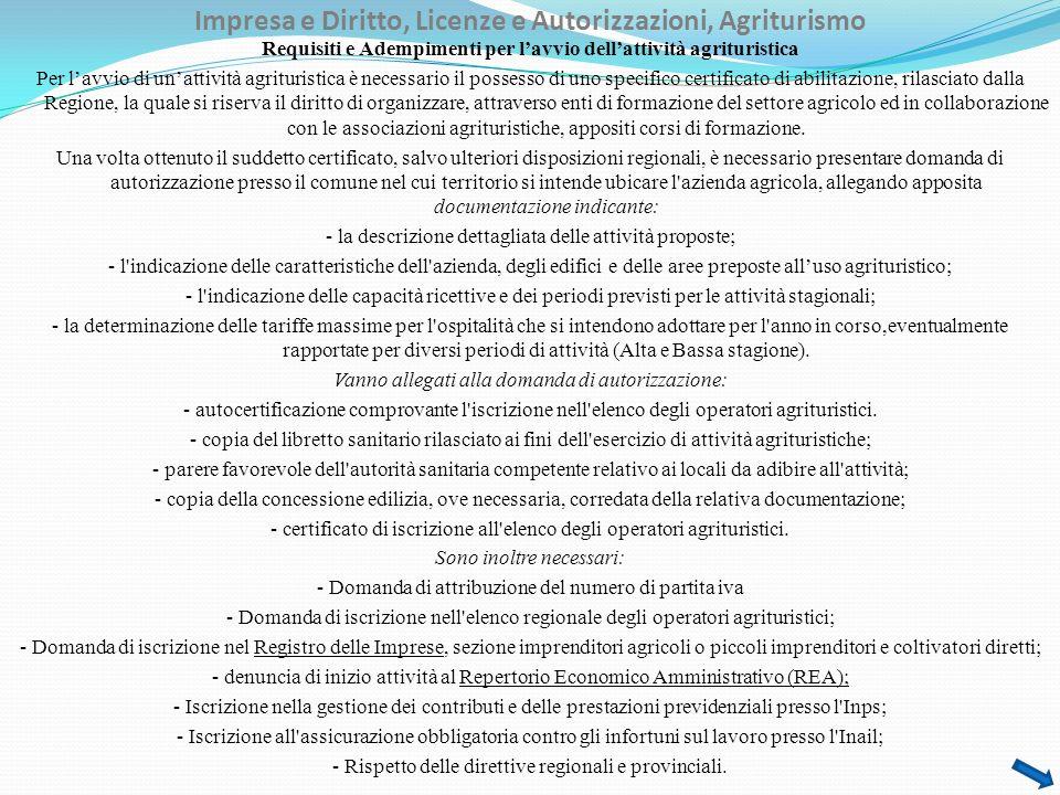 Impresa e Diritto, Licenze e Autorizzazioni, Agriturismo Requisiti e Adempimenti per lavvio dellattività agrituristica Per lavvio di unattività agritu