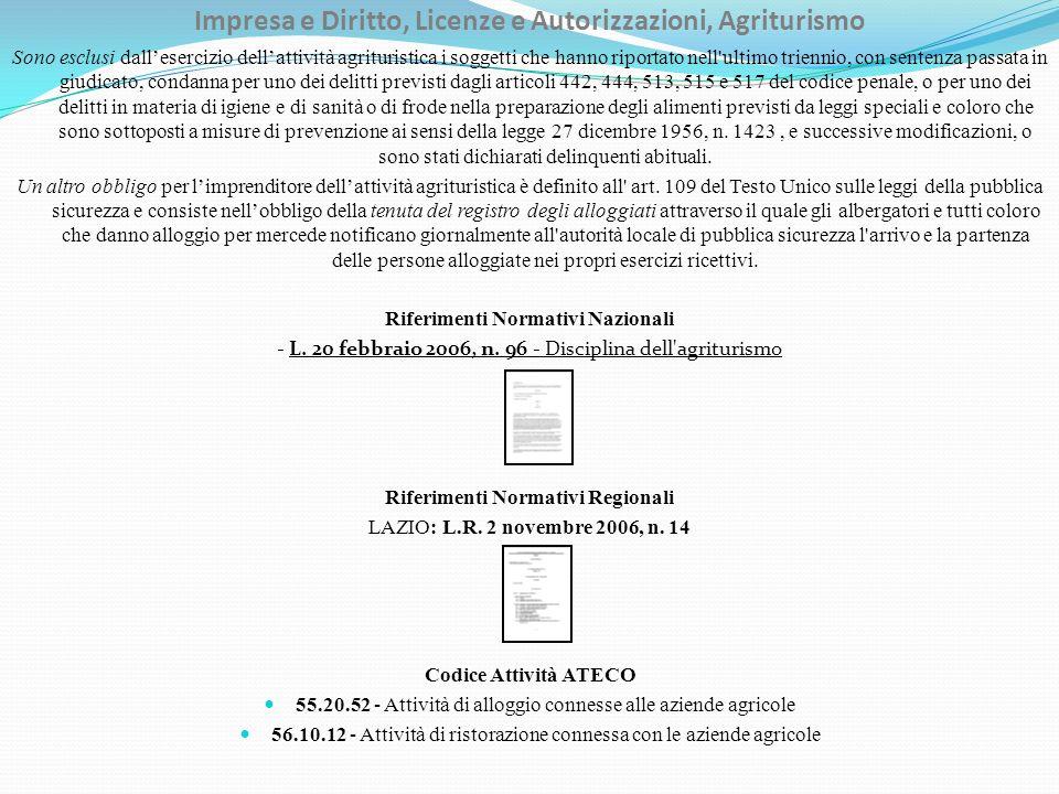 Impresa e Diritto, Licenze e Autorizzazioni, Agriturismo Sono esclusi dallesercizio dellattività agrituristica i soggetti che hanno riportato nell'ult