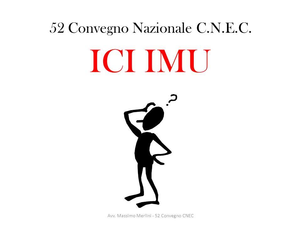 ICI IMU 52 Convegno Nazionale C.N.E.C. Avv. Massimo Merlini - 52 Convegno CNEC