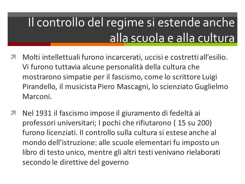 Il controllo del regime si estende anche alla scuola e alla cultura Molti intellettuali furono incarcerati, uccisi e costretti allesilio. Vi furono tu