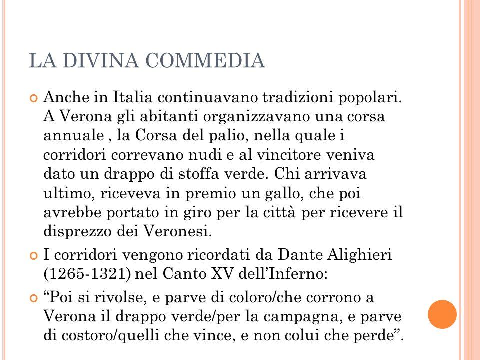 LA DIVINA COMMEDIA Anche in Italia continuavano tradizioni popolari.