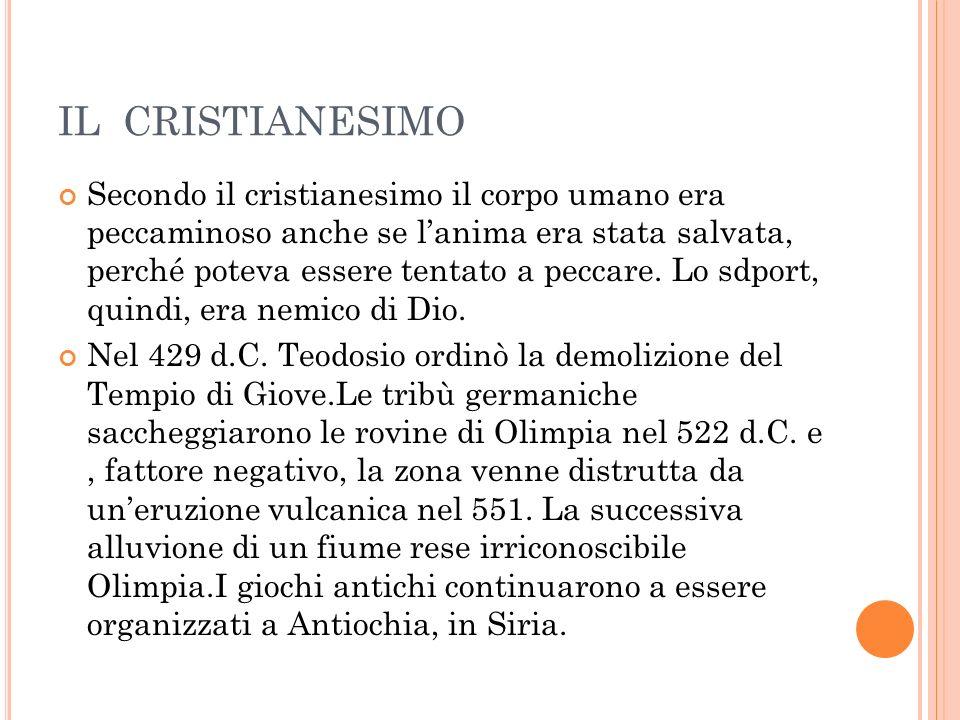 IL CRISTIANESIMO Secondo il cristianesimo il corpo umano era peccaminoso anche se lanima era stata salvata, perché poteva essere tentato a peccare.