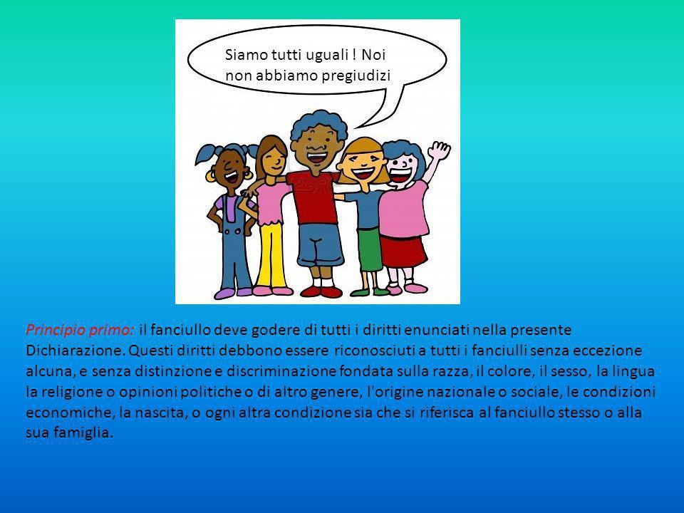 Principio primo: il fanciullo deve godere di tutti i diritti enunciati nella presente Dichiarazione.