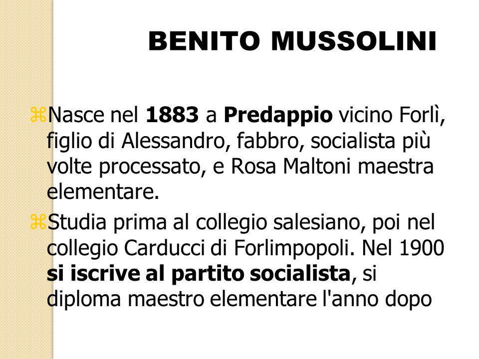 zNasce nel 1883 a Predappio vicino Forlì, figlio di Alessandro, fabbro, socialista più volte processato, e Rosa Maltoni maestra elementare. zStudia pr