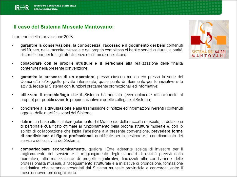 Il caso del Sistema Museale Mantovano: I contenuti della convenzione 2008: garantire la conservazione, la conoscenza, laccesso e il godimento dei beni