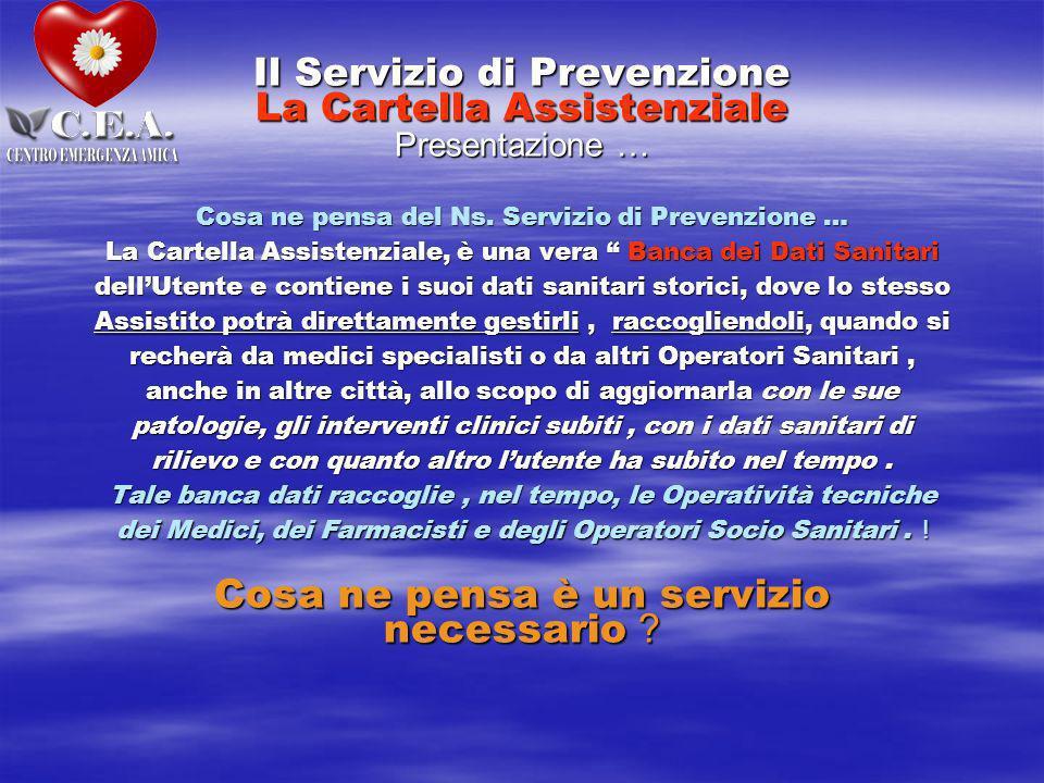 Il Servizio di Prevenzione La Cartella Assistenziale Presentazione … Cosa ne pensa del Ns.