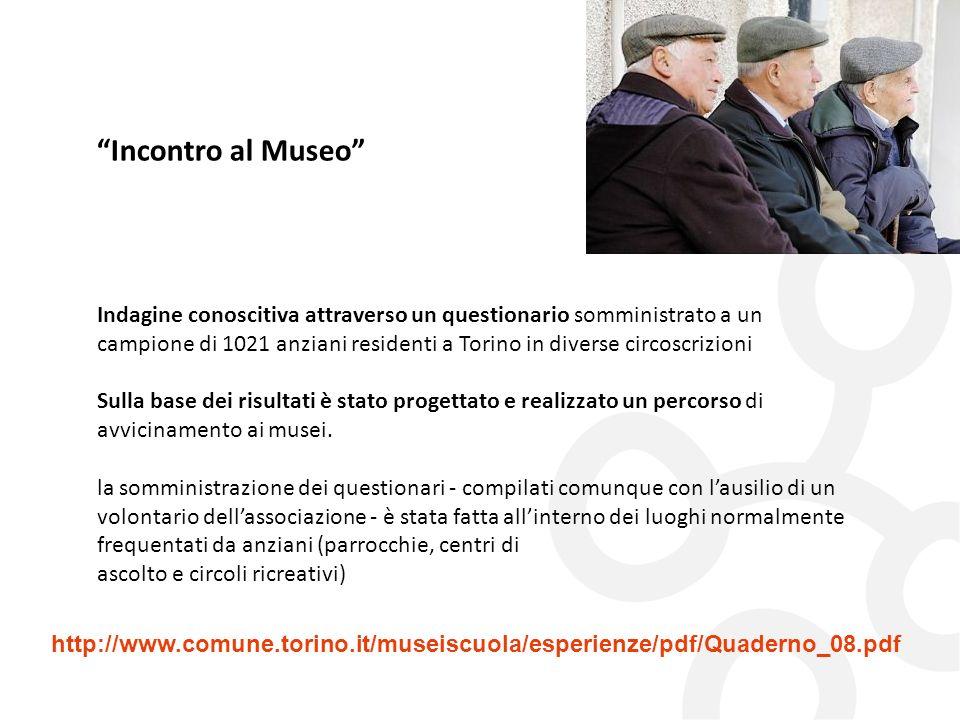 http://www.comune.torino.it/museiscuola/esperienze/pdf/Quaderno_08.pdf Incontro al Museo Indagine conoscitiva attraverso un questionario somministrato