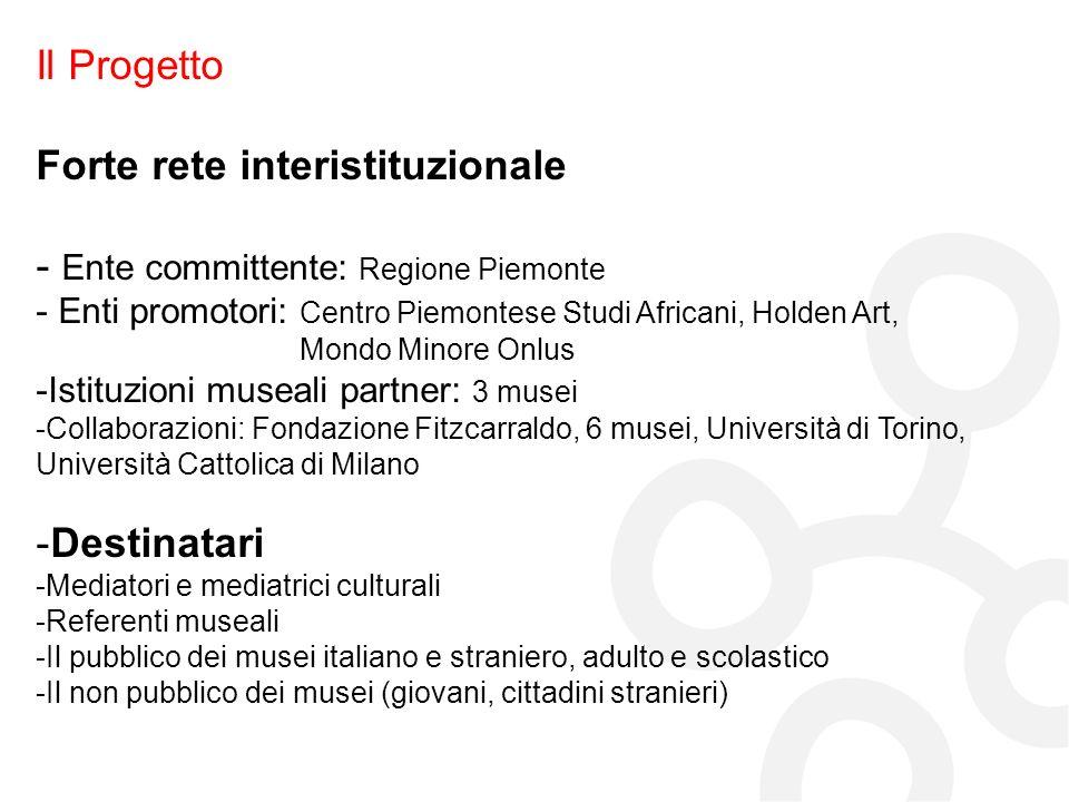 Il Progetto Forte rete interistituzionale - Ente committente: Regione Piemonte - Enti promotori: Centro Piemontese Studi Africani, Holden Art, Mondo M