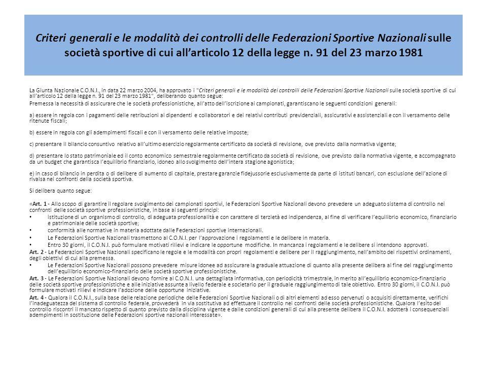 Criteri generali e le modalità dei controlli delle Federazioni Sportive Nazionali sulle società sportive di cui allarticolo 12 della legge n. 91 del 2