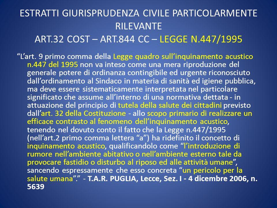 ESTRATTI GIURISPRUDENZA CIVILE PARTICOLARMENTE RILEVANTE ART.32 COST – ART.844 CC – LEGGE N.447/1995 Lart. 9 primo comma della Legge quadro sullinquin