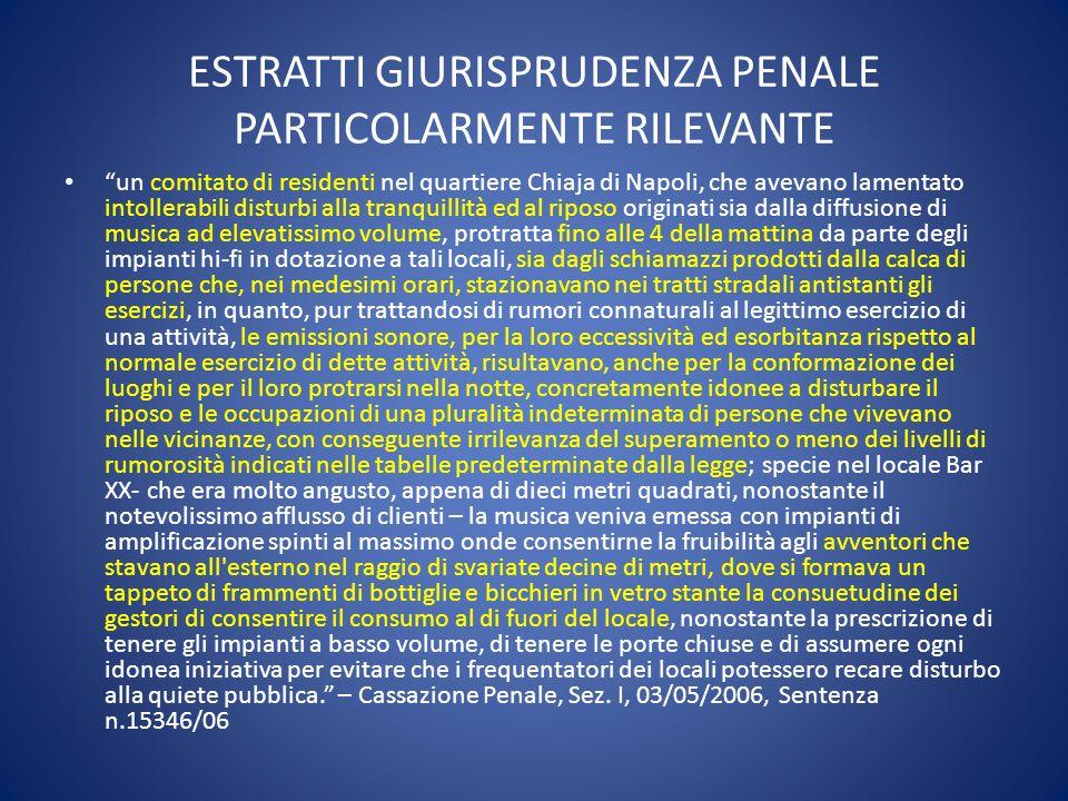 ESTRATTI GIURISPRUDENZA PENALE PARTICOLARMENTE RILEVANTE un comitato di residenti nel quartiere Chiaja di Napoli, che avevano lamentato intollerabili
