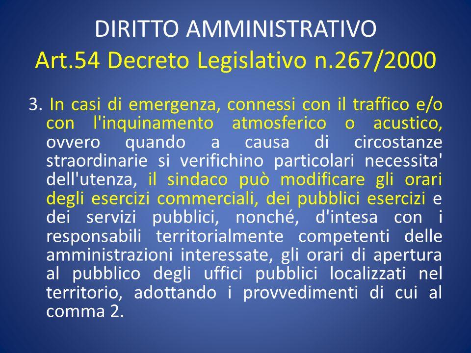 DIRITTO AMMINISTRATIVO Art.54 Decreto Legislativo n.267/2000 3. In casi di emergenza, connessi con il traffico e/o con l'inquinamento atmosferico o ac