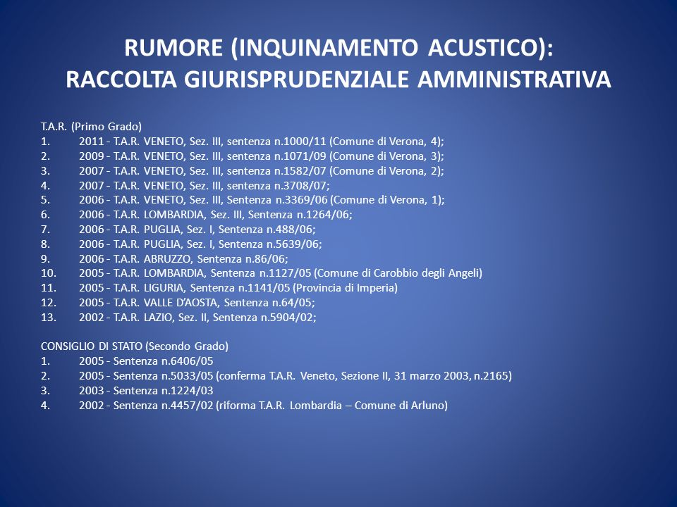 RUMORE (INQUINAMENTO ACUSTICO): RACCOLTA GIURISPRUDENZIALE AMMINISTRATIVA T.A.R. (Primo Grado) 1.2011 - T.A.R. VENETO, Sez. III, sentenza n.1000/11 (C