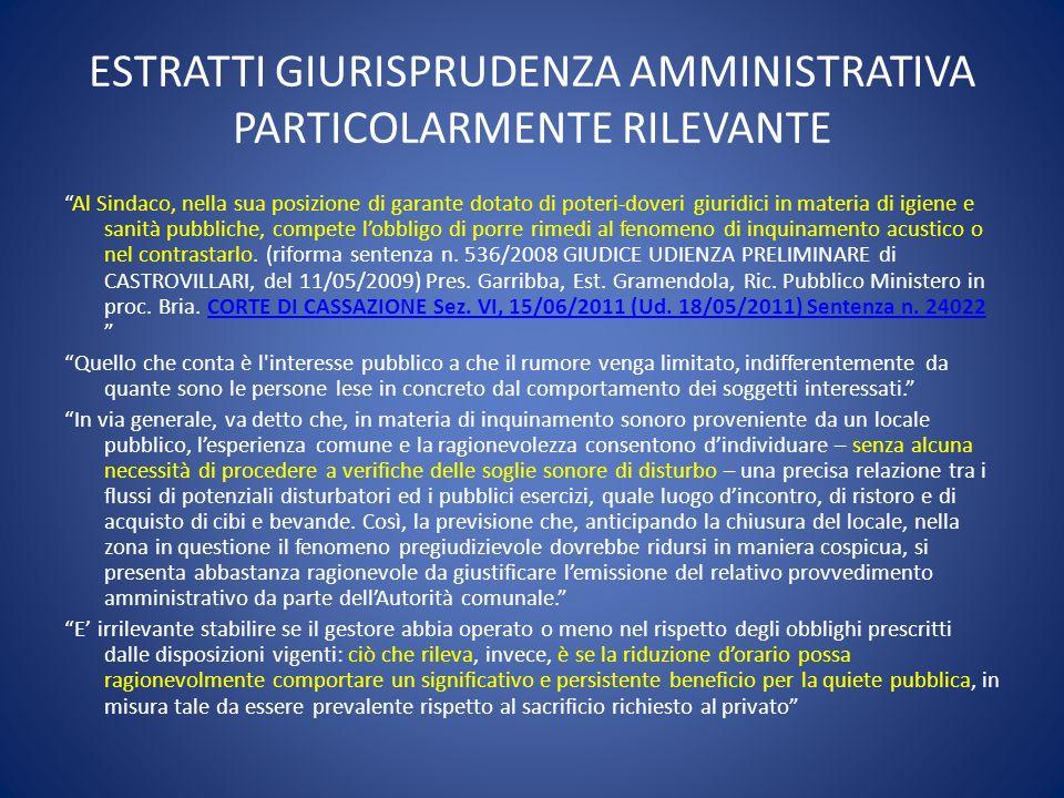 ESTRATTI GIURISPRUDENZA AMMINISTRATIVA PARTICOLARMENTE RILEVANTE Al Sindaco, nella sua posizione di garante dotato di poteri-doveri giuridici in mater