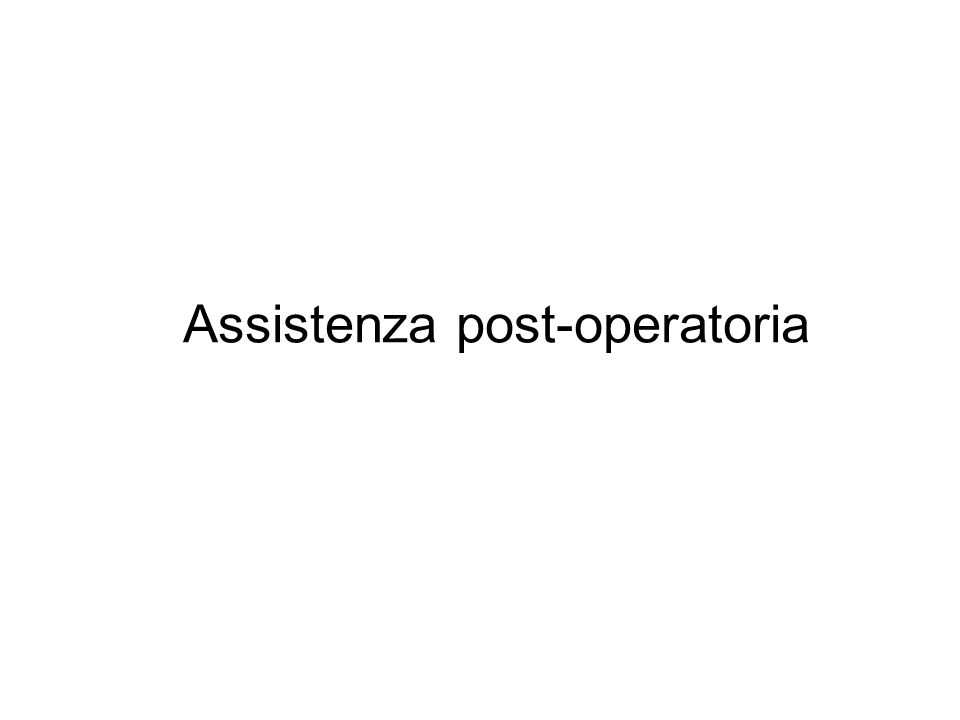 Assistenza post-operatoria