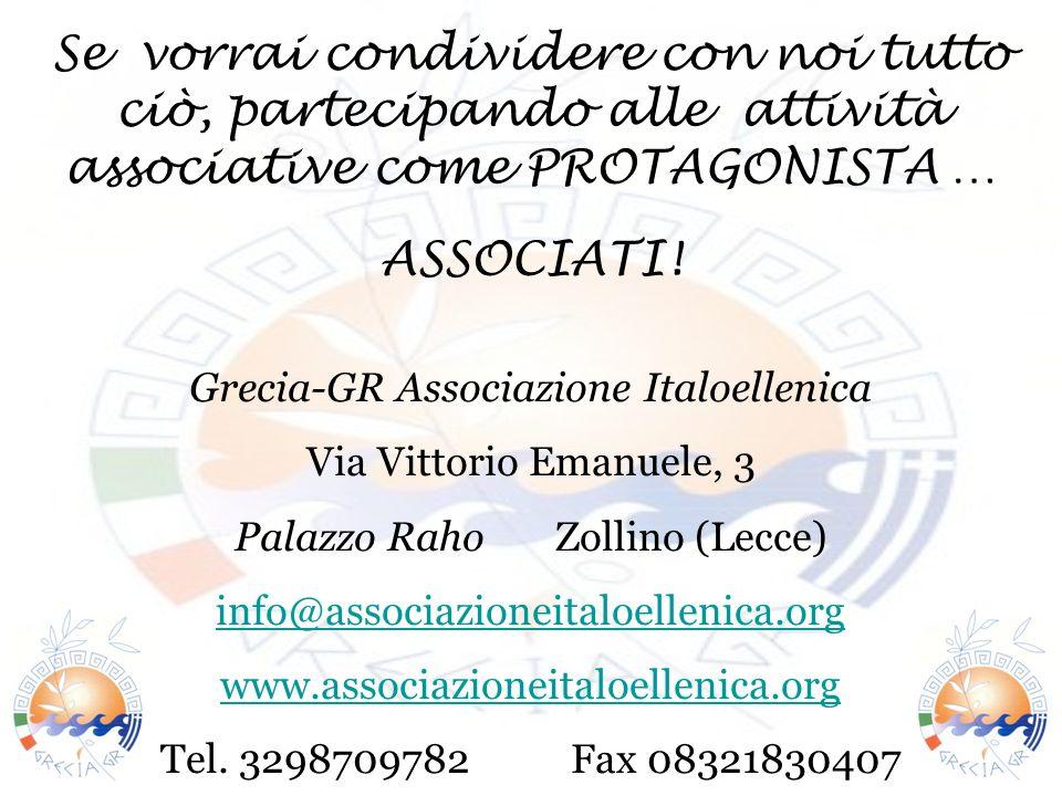 Se vorrai condividere con noi tutto ciò, partecipando alle attività associative come PROTAGONISTA … ASSOCIATI.