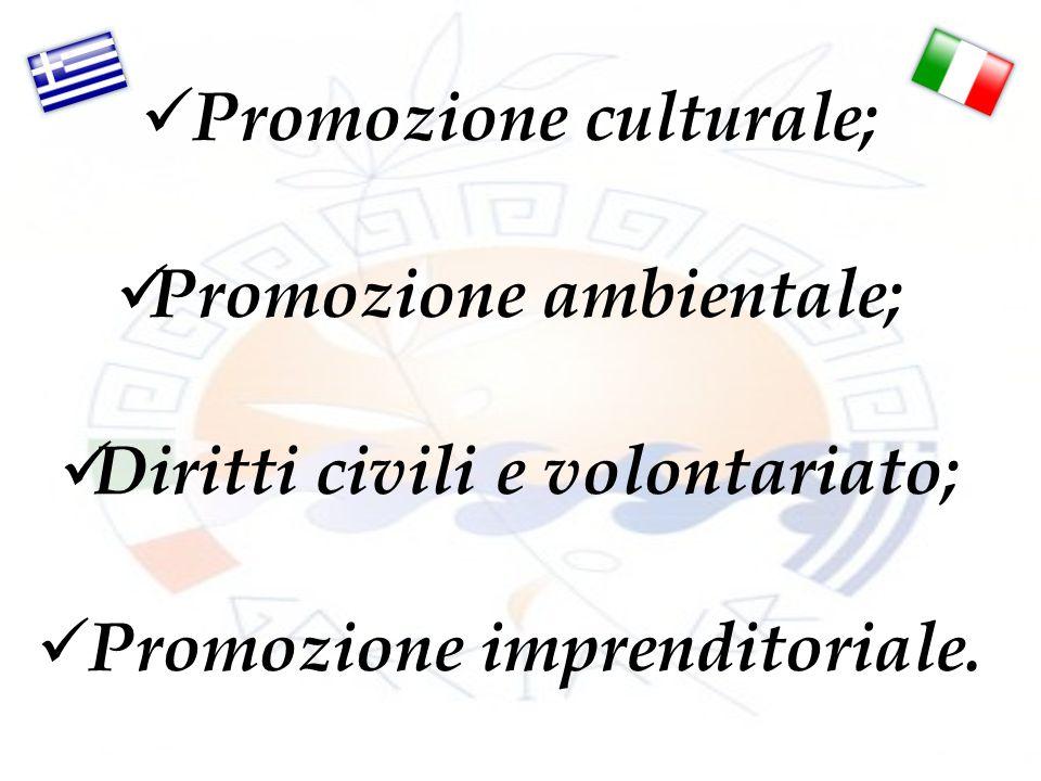 Promozione culturale; Promozione ambientale; Diritti civili e volontariato; Promozione imprenditoriale.