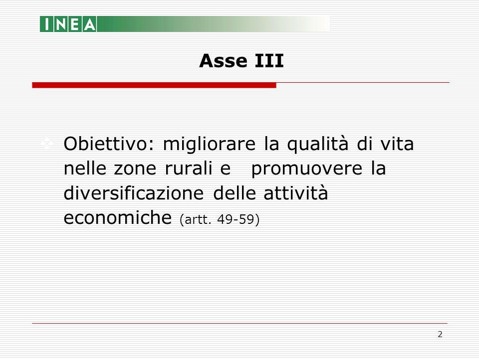 2 Obiettivo: migliorare la qualità di vita nelle zone rurali e promuovere la diversificazione delle attività economiche (artt. 49-59) Asse III