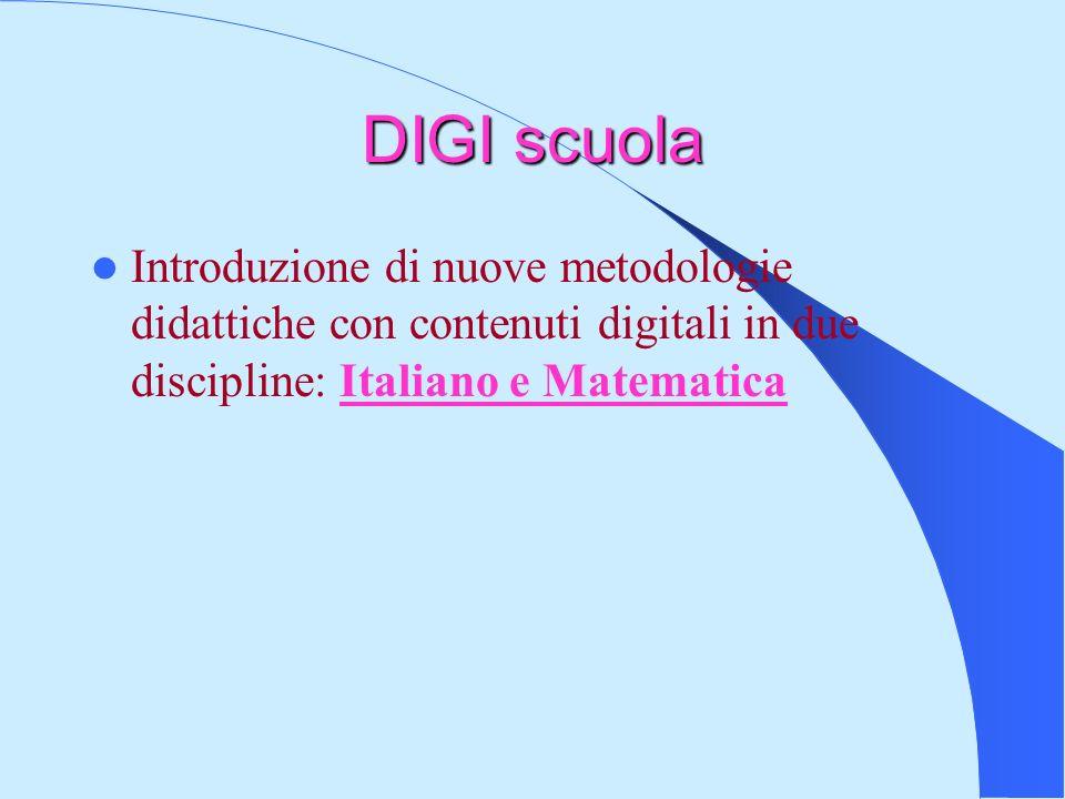 DIGI scuola Introduzione di nuove metodologie didattiche con contenuti digitali in due discipline: Italiano e Matematica
