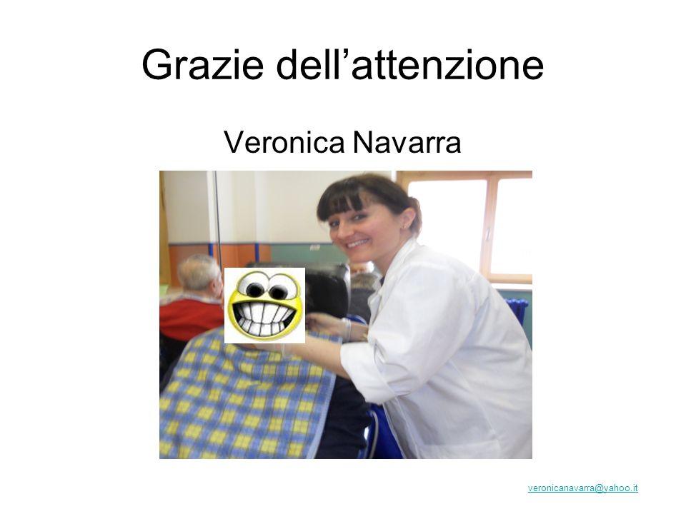 Grazie dellattenzione Veronica Navarra veronicanavarra@yahoo.it