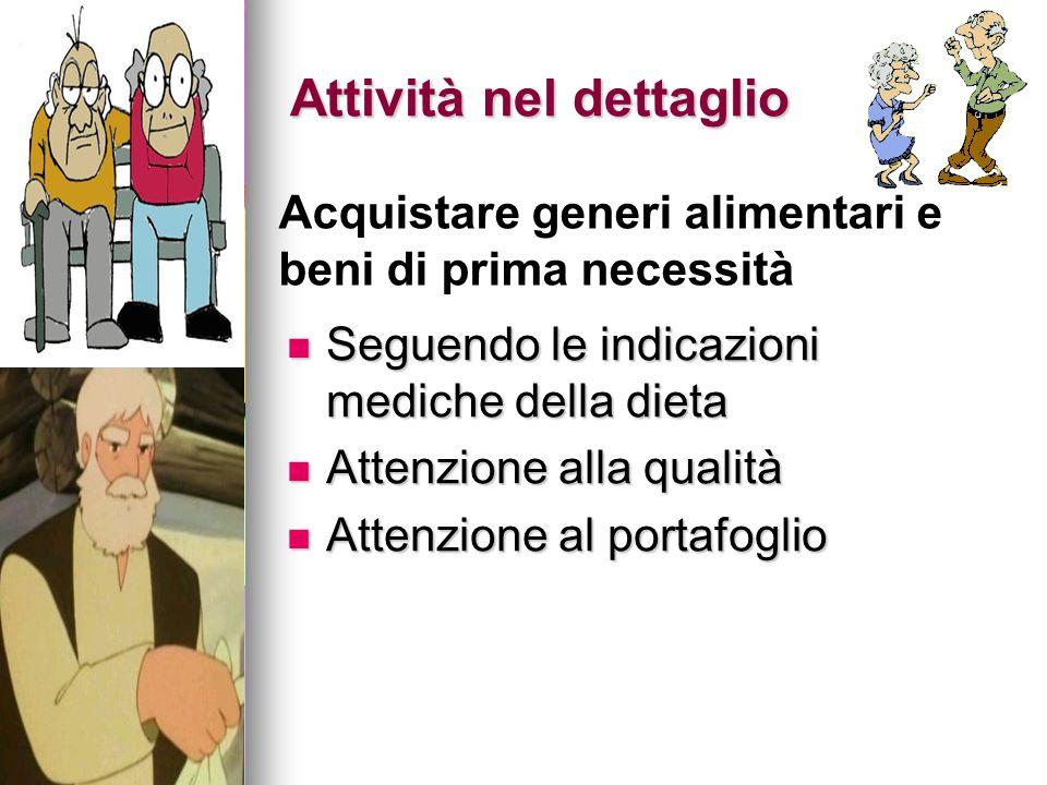 Attività nel dettaglio Seguendo le indicazioni mediche della dieta Seguendo le indicazioni mediche della dieta Attenzione alla qualità Attenzione alla
