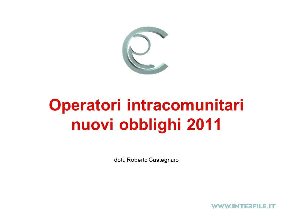 Operatori intracomunitari nuovi obblighi 2011 dott. Roberto Castegnaro