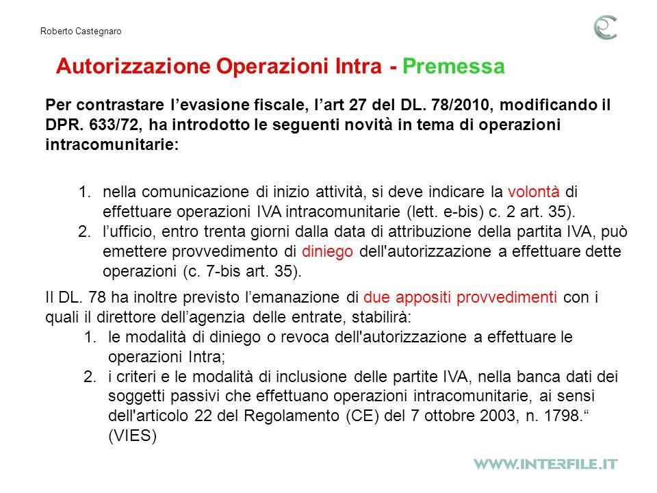 Autorizzazione Operazioni Intra - Premessa Roberto Castegnaro Per contrastare levasione fiscale, lart 27 del DL.
