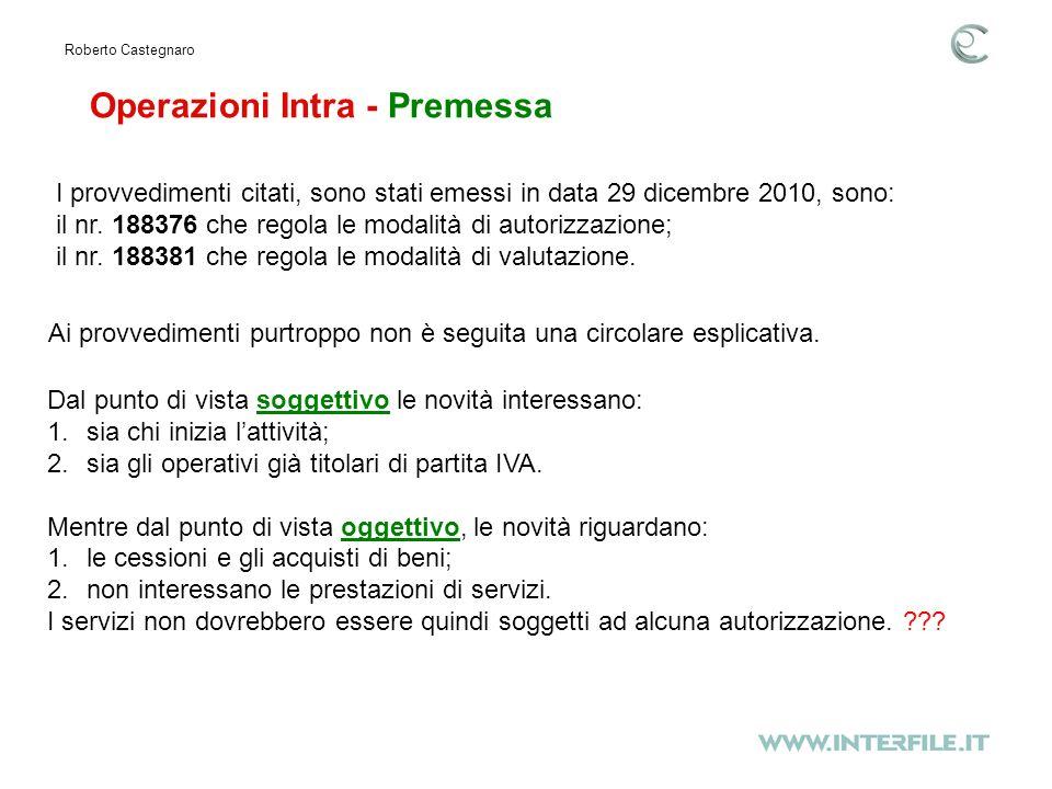 Operazioni Intra - Premessa Roberto Castegnaro I provvedimenti citati, sono stati emessi in data 29 dicembre 2010, sono: il nr.