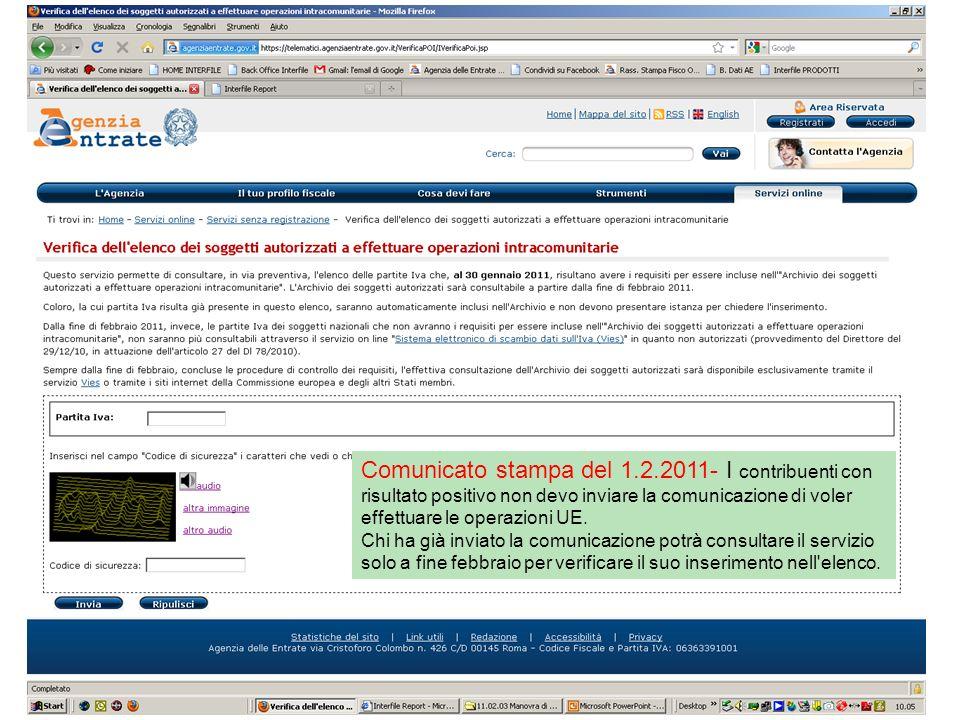 Operazioni Intra – adempimenti preliminari Roberto Castegnaro Comunicato stampa del 1.2.2011- I contribuenti con risultato positivo non devo inviare la comunicazione di voler effettuare le operazioni UE.